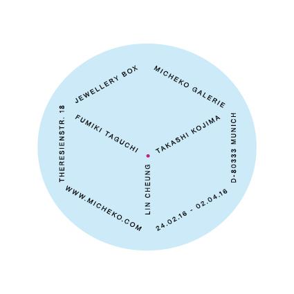 Jewellery Box, Ausstellung in der Micheko Galerie, München. Februar bis April 2016